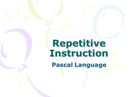 Repetitive Instruction