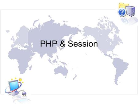 PHP & Session.