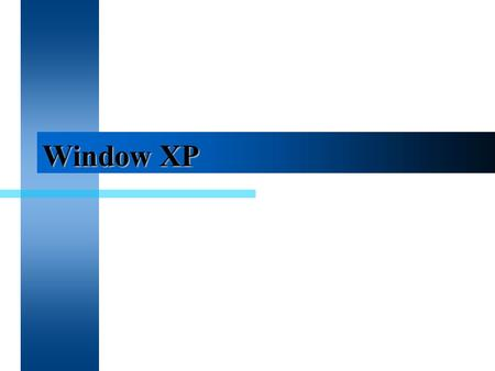 Window XP.
