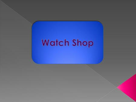 Watch Shop.