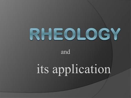 Rheology and its application.