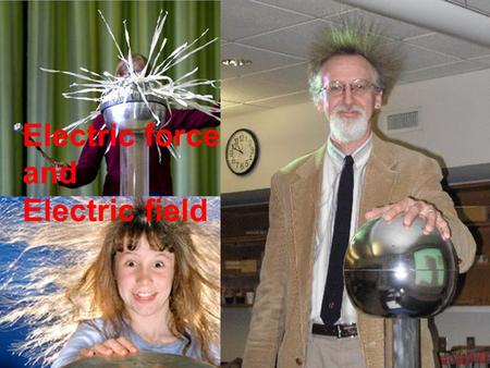 Electric force and Electric field