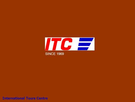 We are your travel solutions International Tours Centre 1 SINCE 1969.