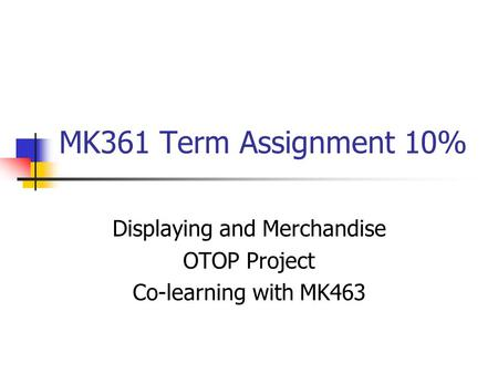 Displaying and Merchandise OTOP Project Co-learning with MK463