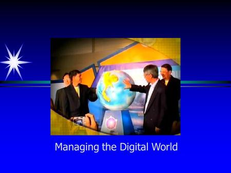 Managing the Digital World