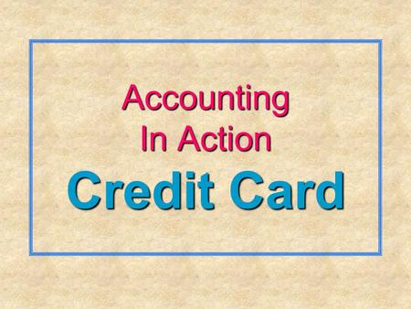 Accounting In Action Credit Card