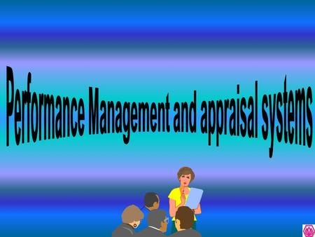 Performance Management and appraisal systems