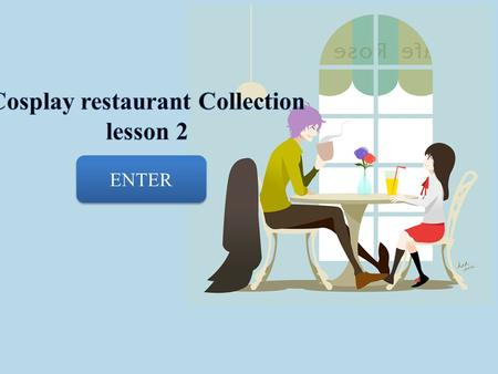 Cosplay restaurant Collection lesson 2
