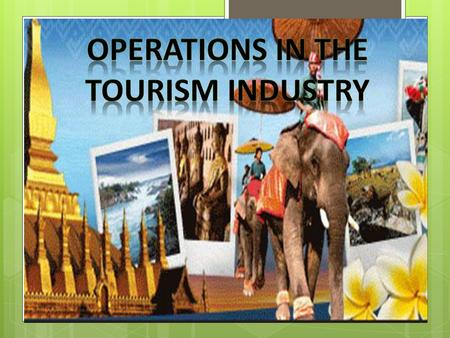 Operations in the Tourism Industry