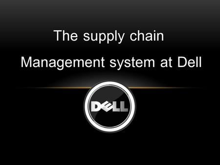 Management system at Dell