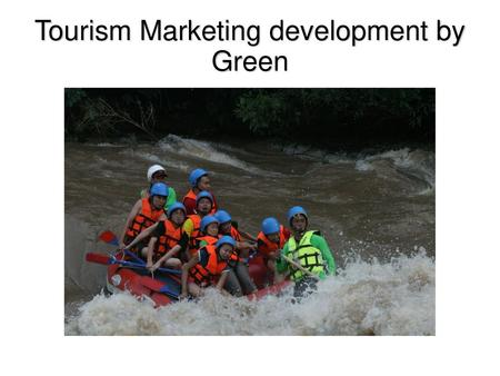 Tourism Marketing development by Green