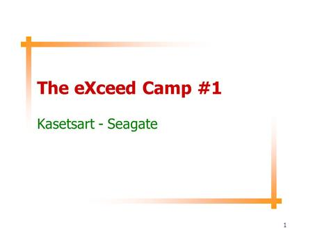 The eXceed Camp #1 Kasetsart - Seagate.