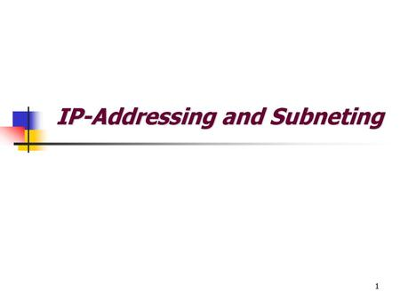 IP-Addressing and Subneting