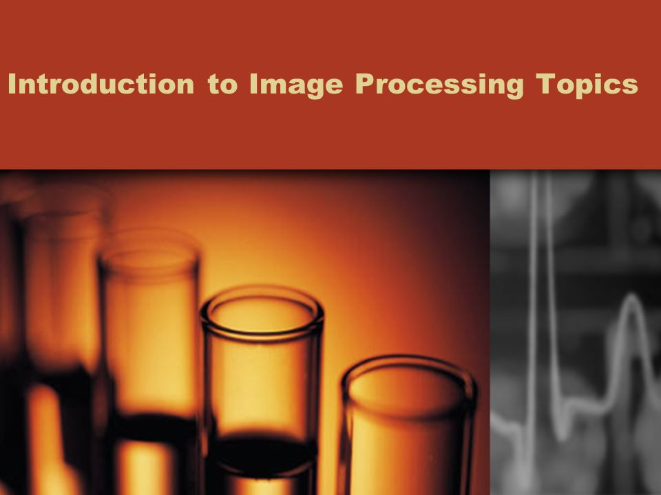 Introduction to Image Processing Topics