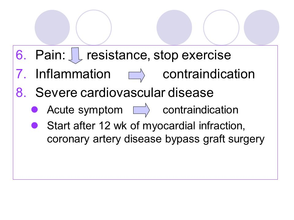 Pain: resistance, stop exercise Inflammation contraindication