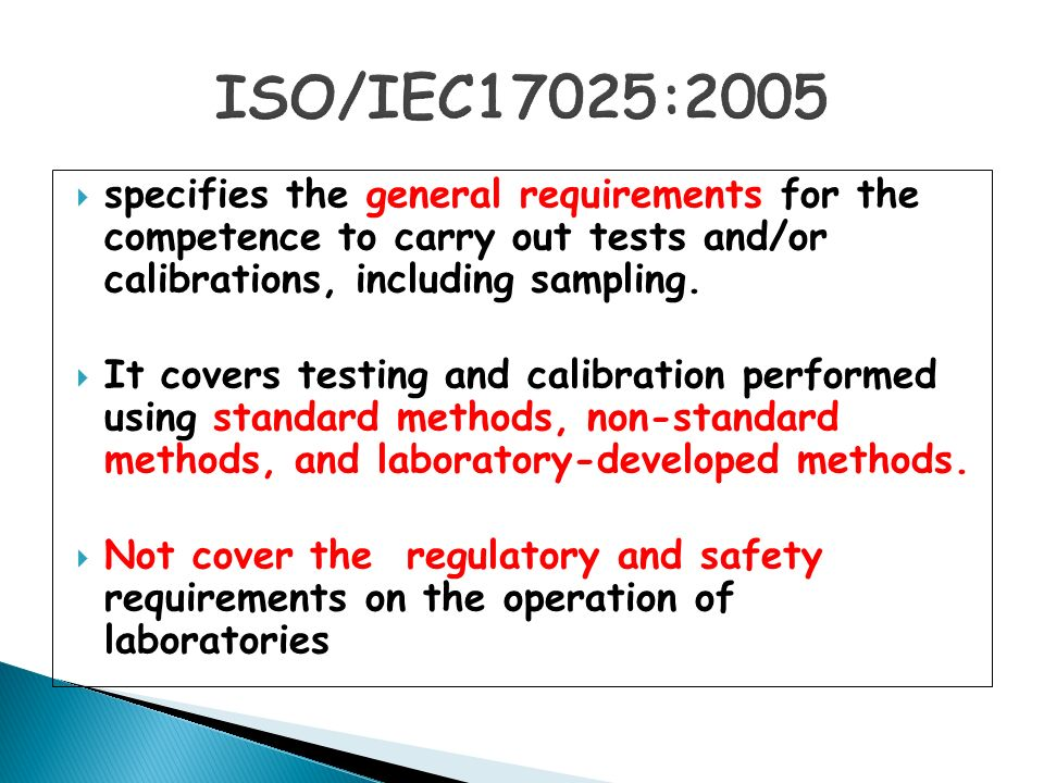 ISO/IEC17025:2005 specifies the general requirements for the competence to carry out tests and/or calibrations, including sampling.