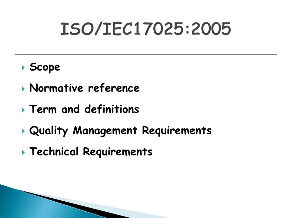 ISO/IEC17025:2005 Scope Normative reference Term and definitions