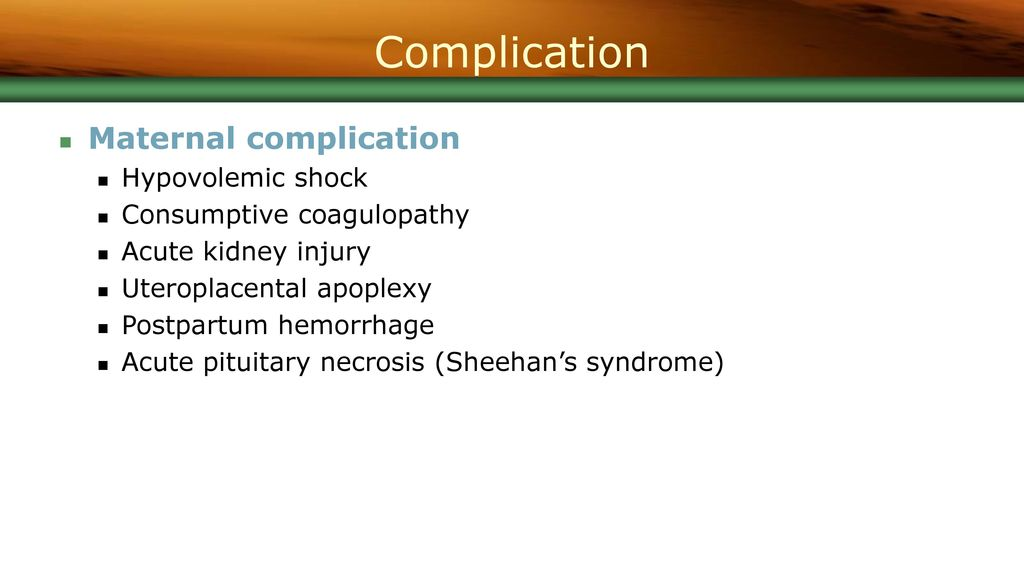 Complication Maternal complication Hypovolemic shock