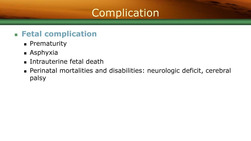 Complication Fetal complication Prematurity Asphyxia