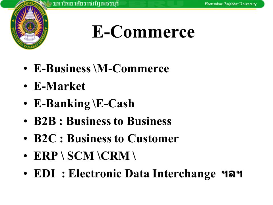 E-Commerce E-Business \M-Commerce E-Market E-Banking \E-Cash