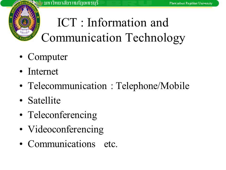 ICT : Information and Communication Technology