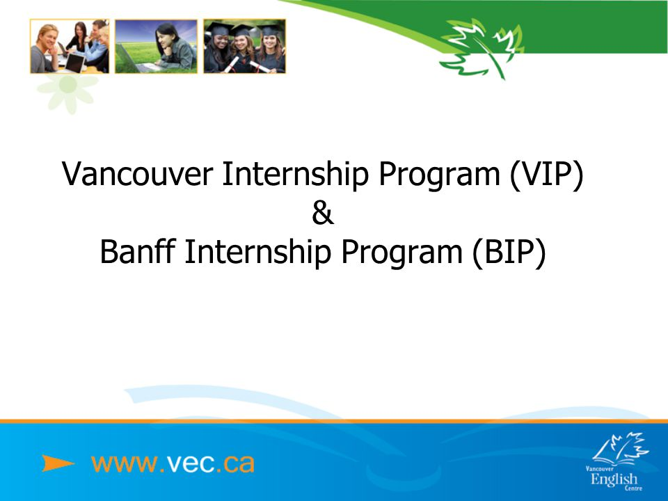 Vancouver Internship Program (VIP) & Banff Internship Program (BIP)