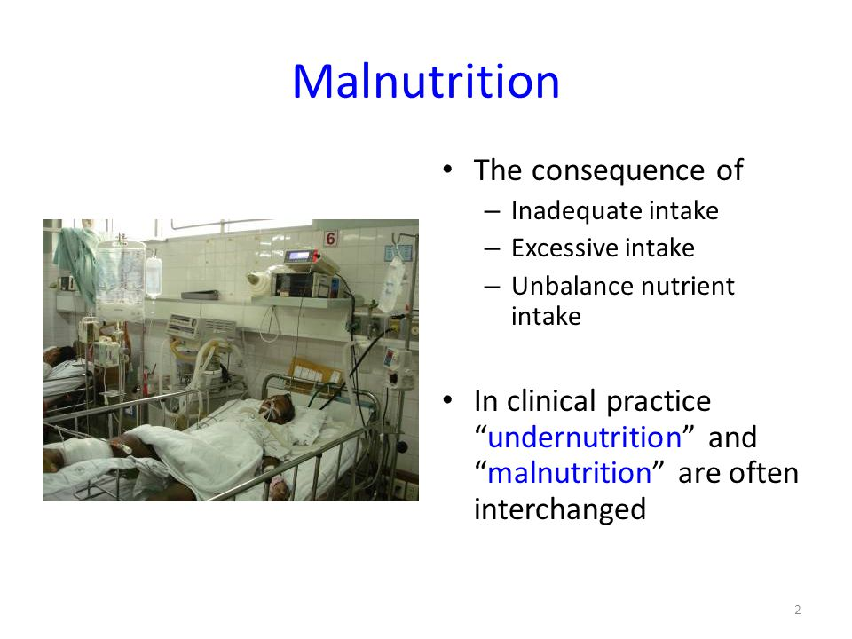 Malnutrition The consequence of