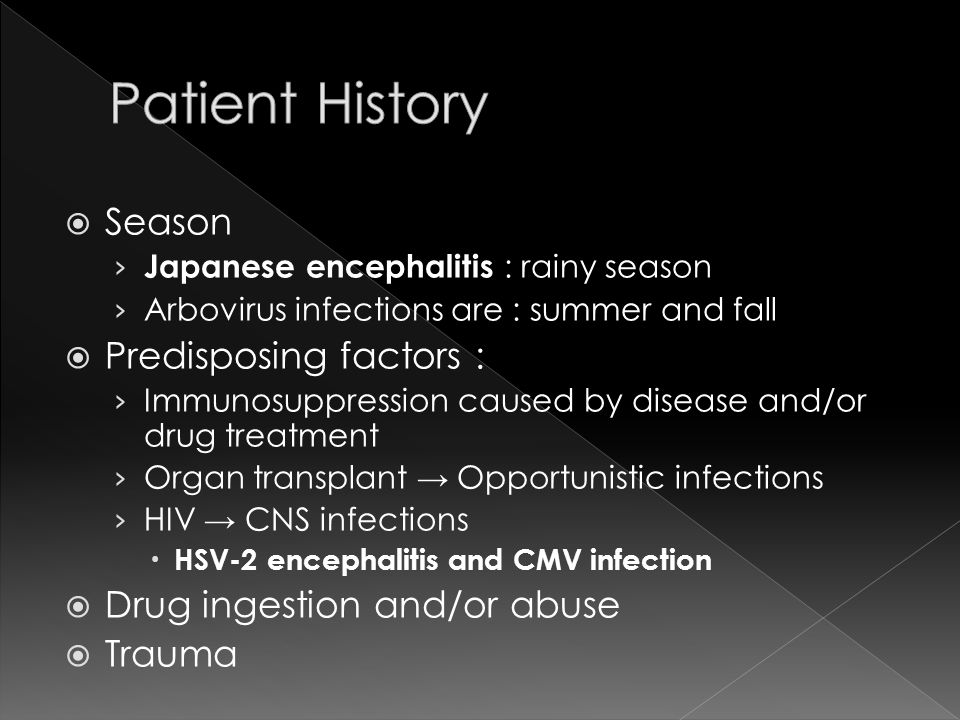 Patient History Season Predisposing factors :