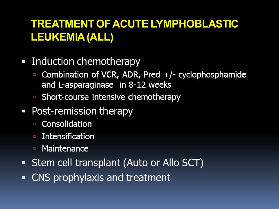 TREATMENT OF ACUTE LYMPHOBLASTIC LEUKEMIA (ALL)
