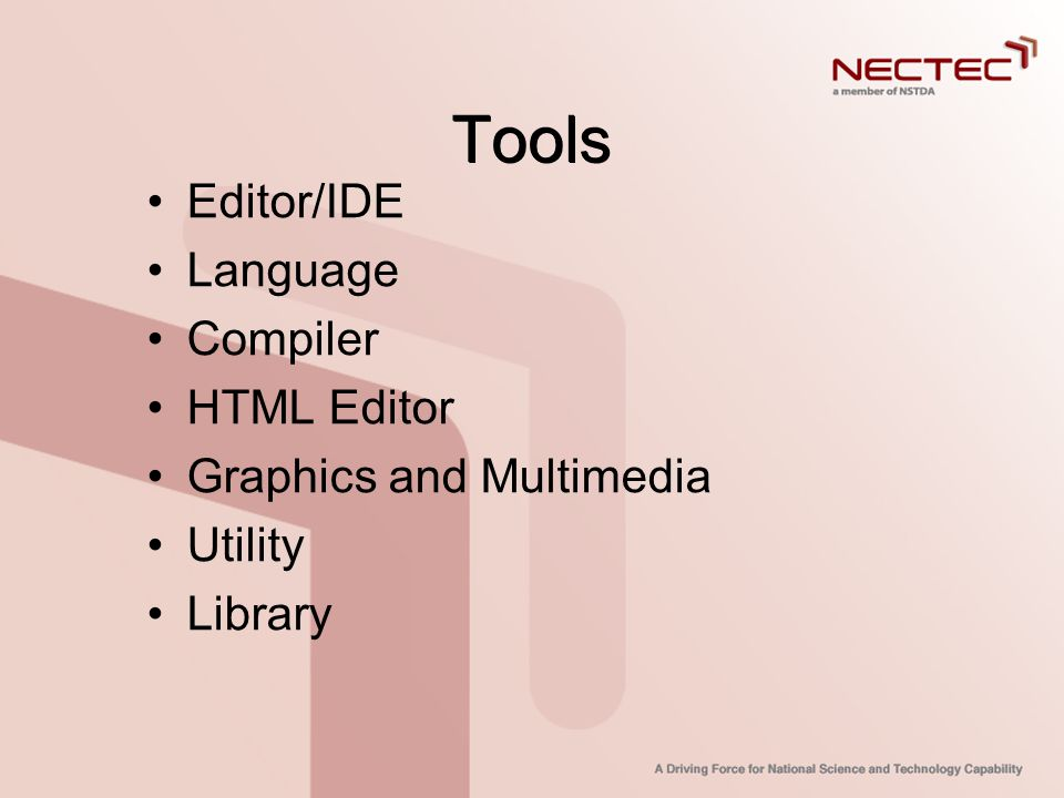 Tools Editor/IDE Language Compiler HTML Editor Graphics and Multimedia