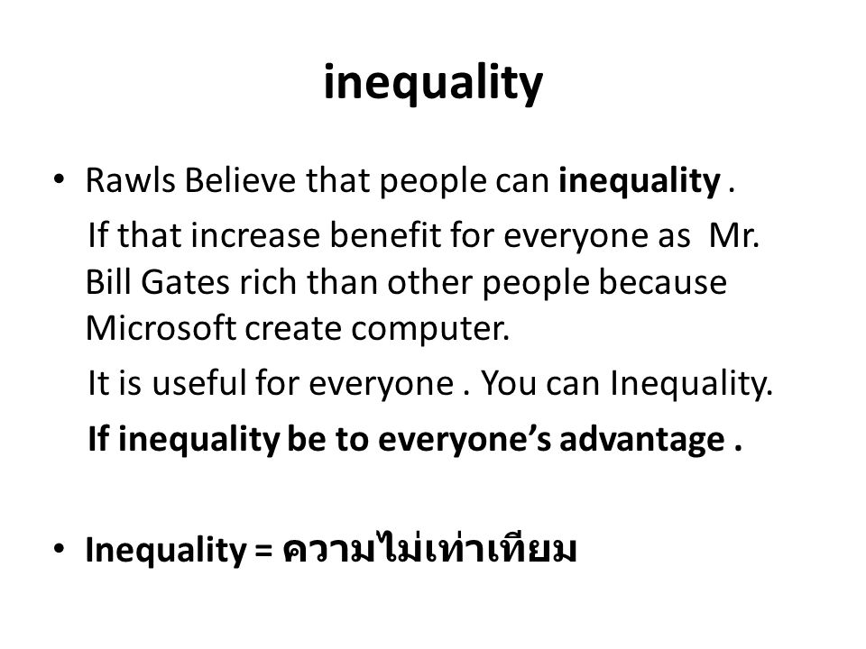 inequality Rawls Believe that people can inequality .