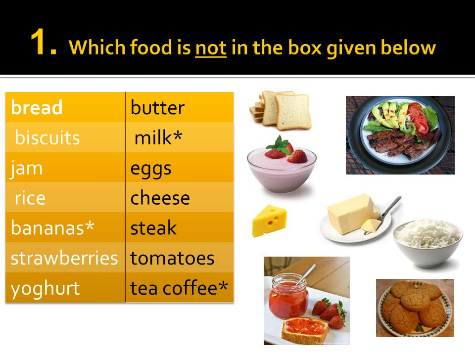 1. Which food is not in the box given below