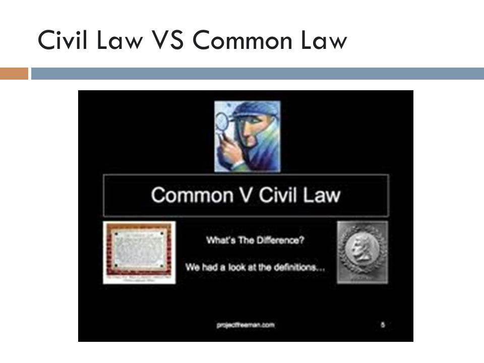 Civil Law VS Common Law