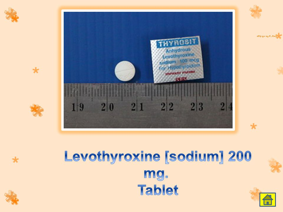 Levothyroxine [sodium] 200 mg. Tablet