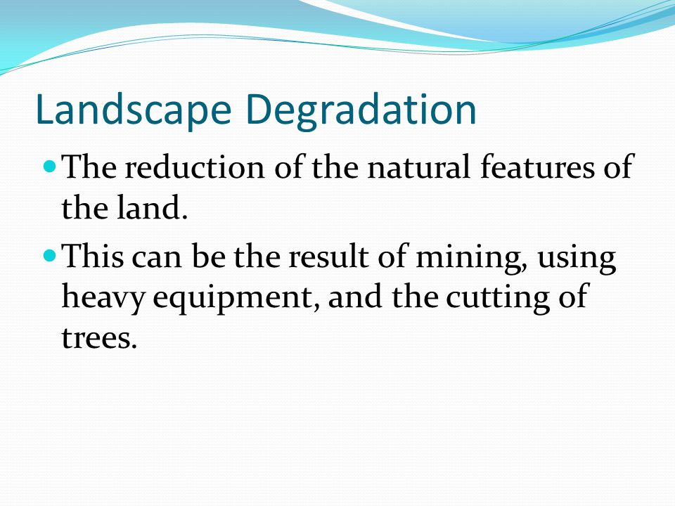 Landscape Degradation