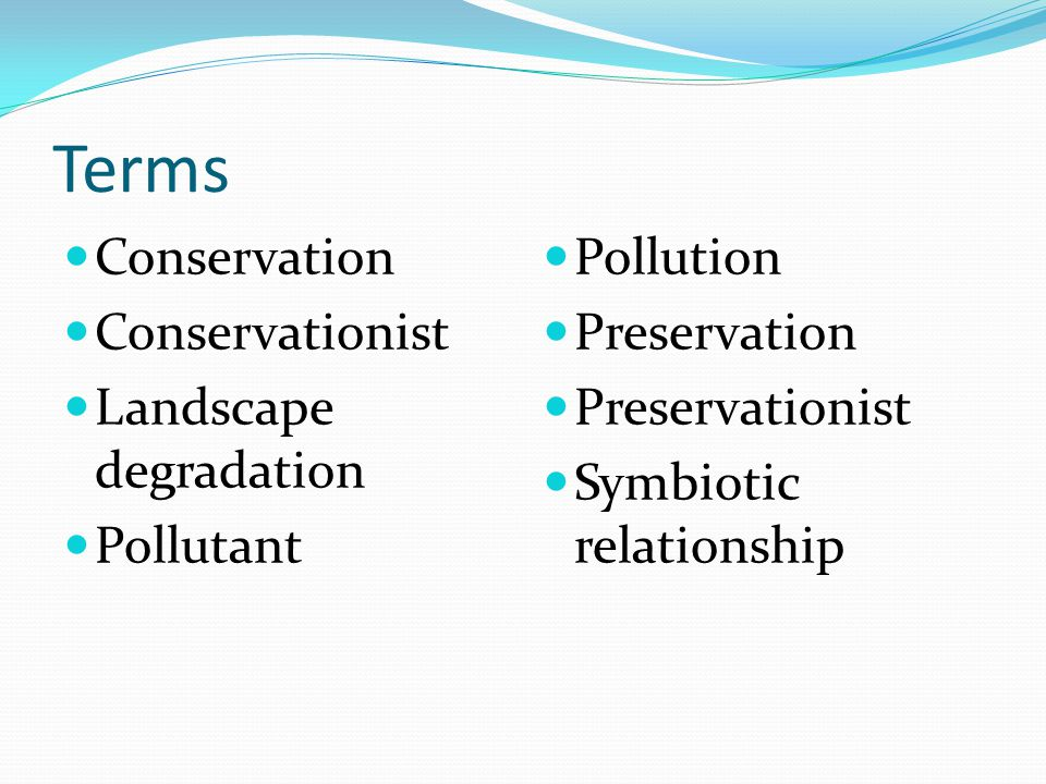 Terms Conservation Conservationist Landscape degradation Pollutant