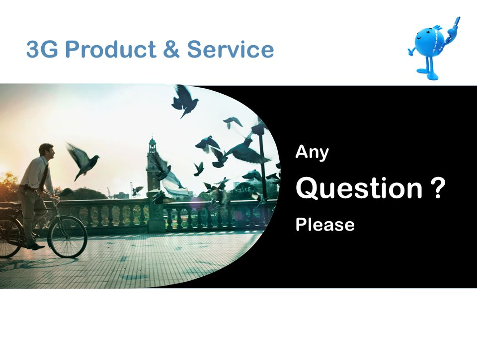 3G Product & Service Any Question Please
