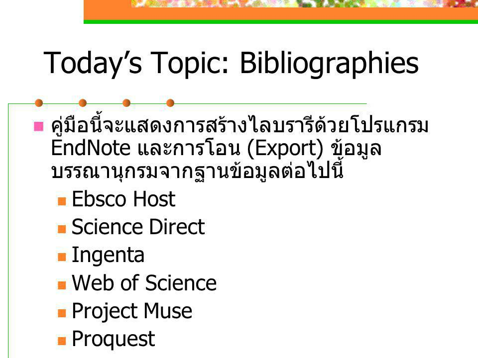 Today's Topic: Bibliographies