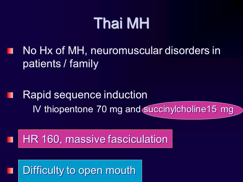 Thai MH No Hx of MH, neuromuscular disorders in patients / family