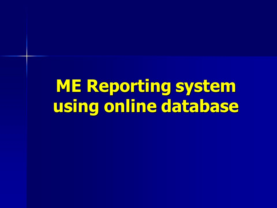 ME Reporting system using online database