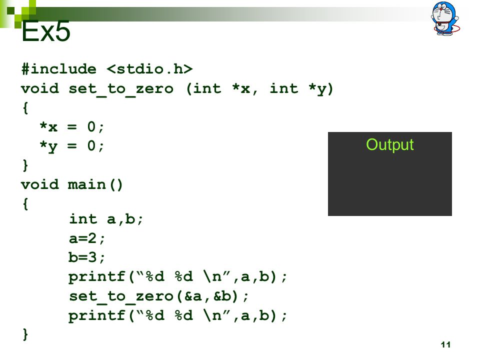 Ex5 #include <stdio.h> void set_to_zero (int *x, int *y) {