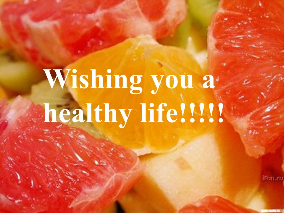 Wishing you a healthy life!!!!!