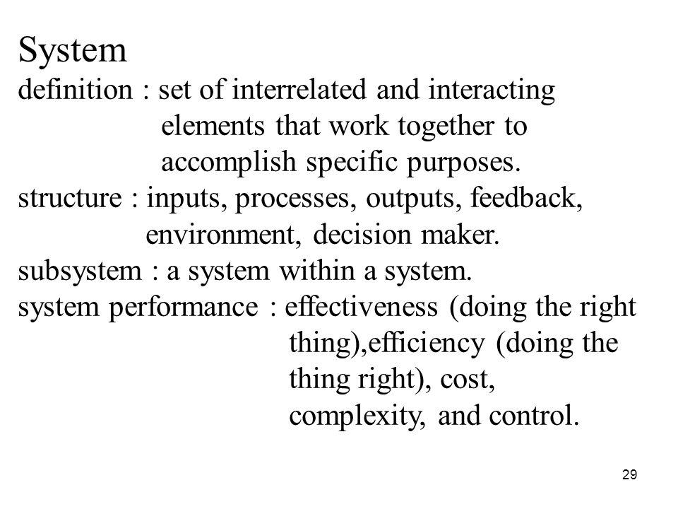 System definition : set of interrelated and interacting