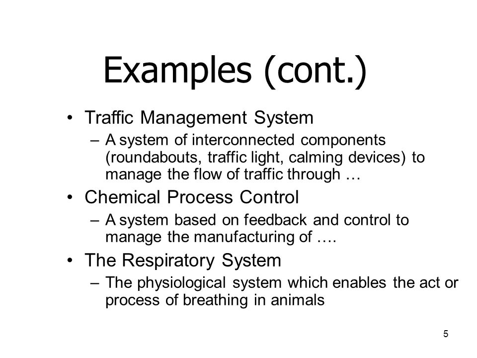 Examples (cont.) Traffic Management System Chemical Process Control
