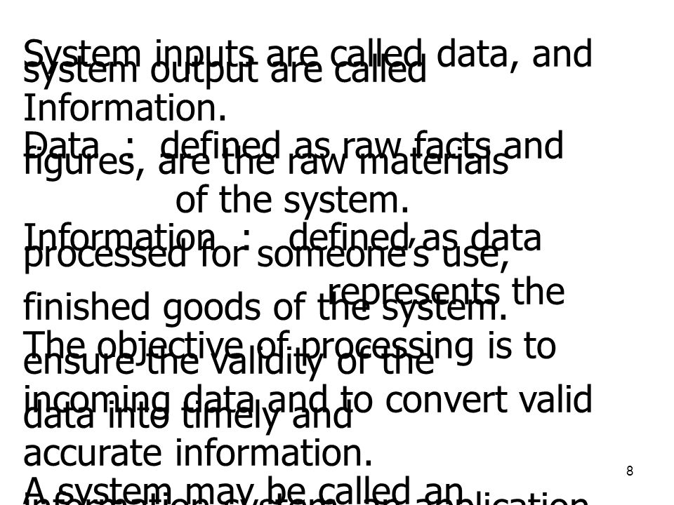 System inputs are called data, and system output are called