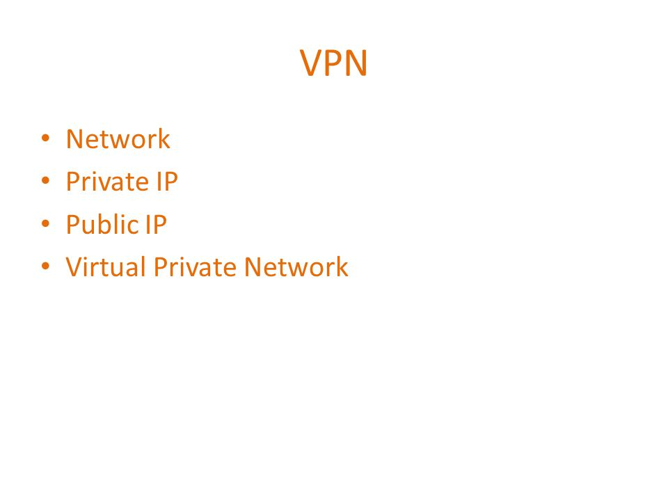 VPN Network Private IP Public IP Virtual Private Network