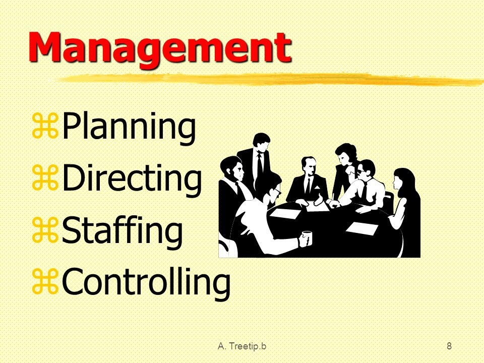 Management Planning Directing Staffing Controlling A. Treetip.b