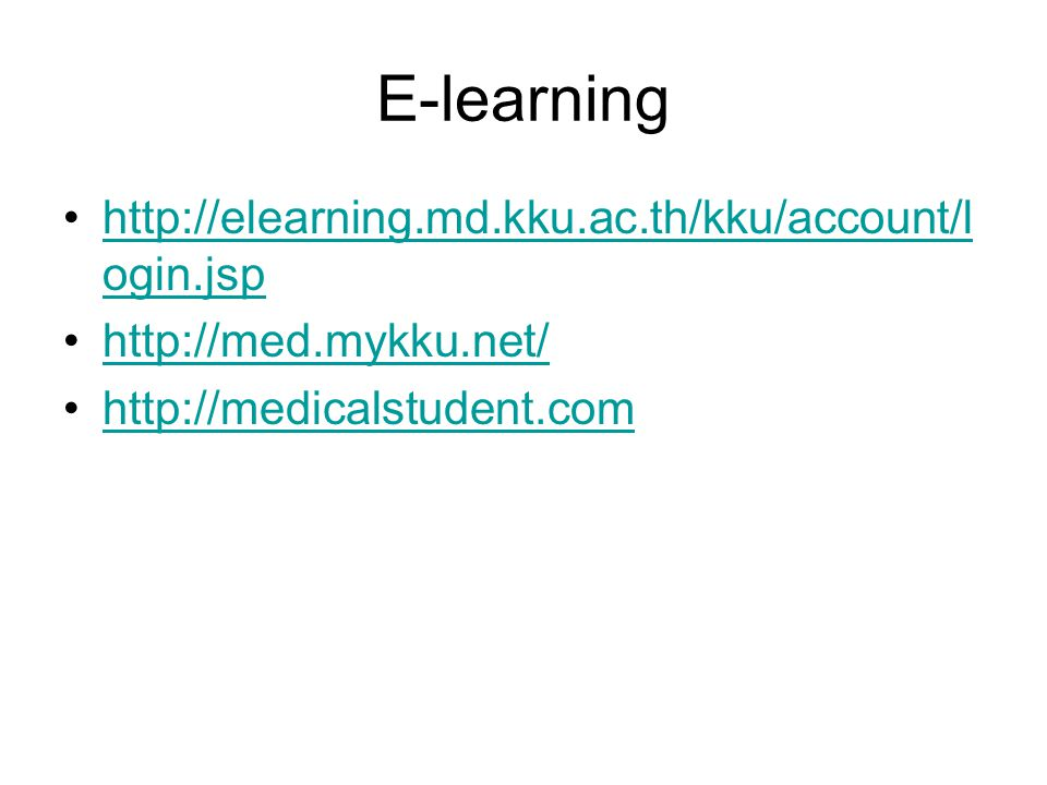 E-learning http://elearning.md.kku.ac.th/kku/account/login.jsp