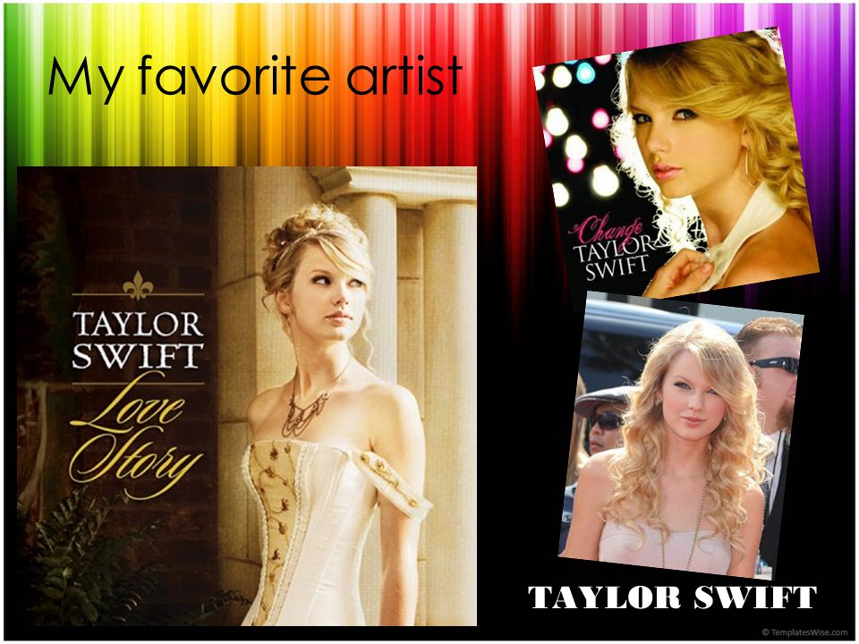 My favorite artist TAYLOR SWIFT