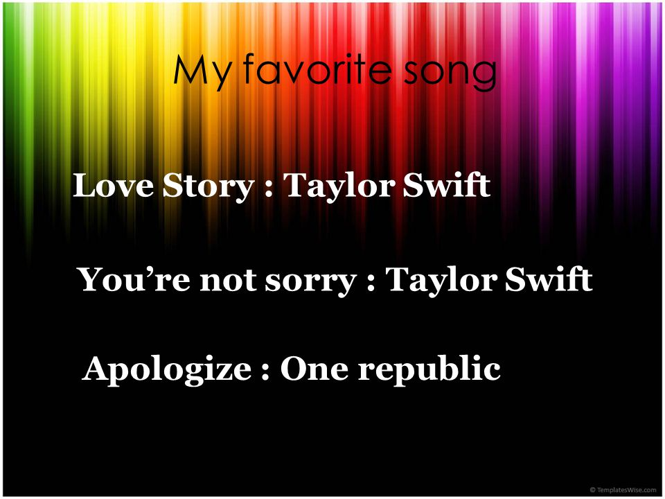 My favorite song Love Story : Taylor Swift